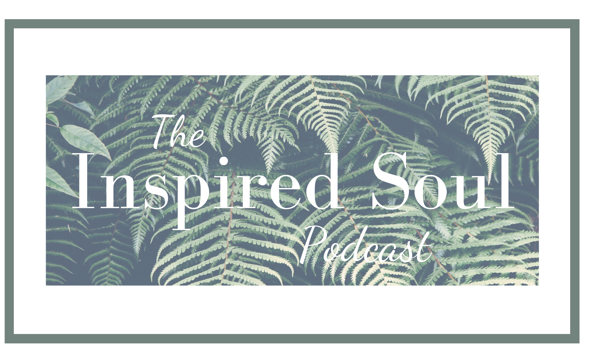 The Inspired Soul Podcast